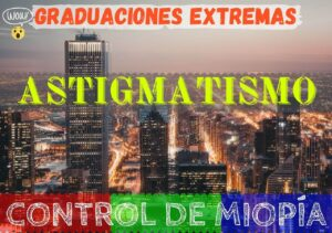 Banner graduaciones extremas de astigmatismos más altos de la historia