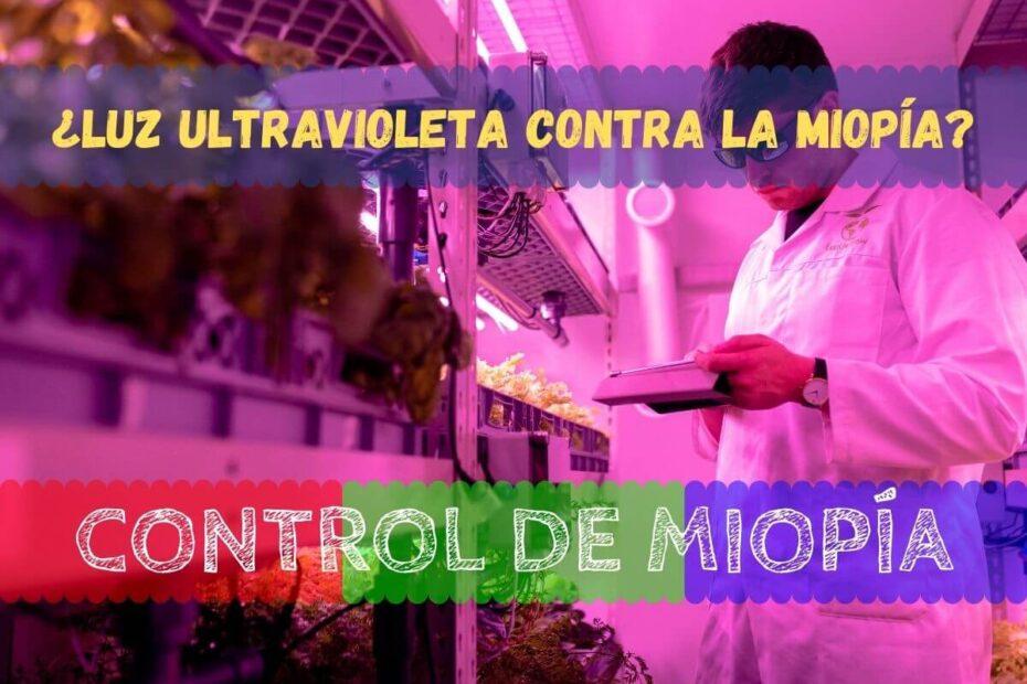 ¿Podría usarse Luz ultravioleta contra la miopía? 1
